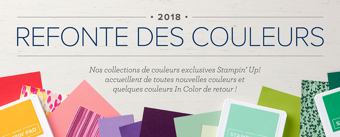 2018 04 11 Stampin'Up! Refonte des couleurs 2018