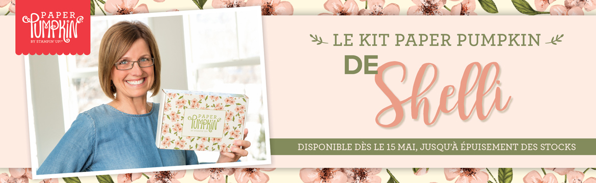 2019 05 01 Stampin'Up! Promotion – Exclusivité Kit Paper Pumpkin Bisous de Shelli 2