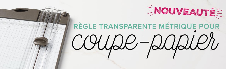 2020 06 18 Stampin'Up! Nouveauté – Règle transparente métrique pour Coupe papier 1